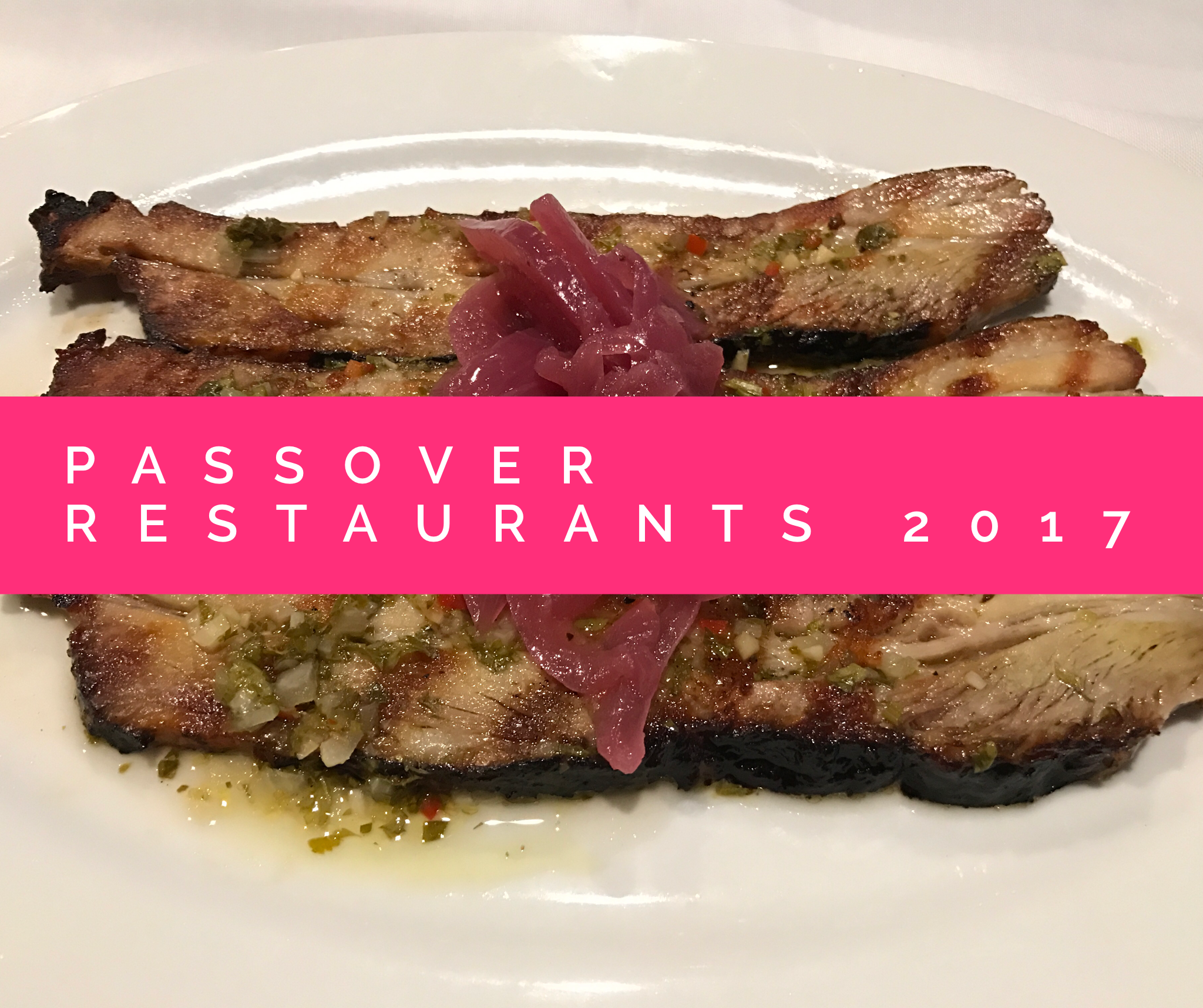 the ultimate kosher for pesach restaurant list – open on chol