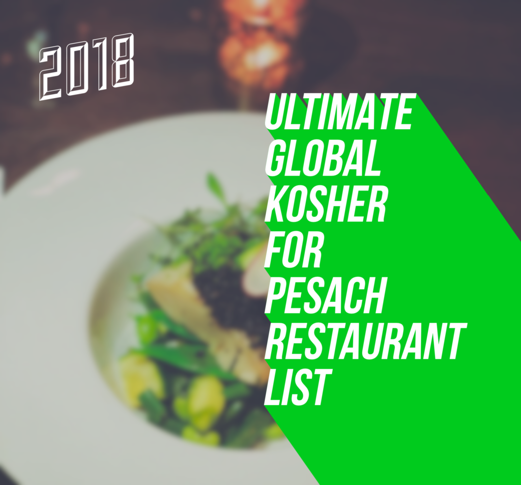 UPDATED] ULTIMATE KOSHER FOR PESACH RESTAURANT LIST – OPEN